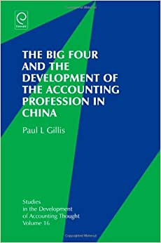The Big Four And The Development Of The Accounting Profession In China (Studies In The Development Of Accounting Thought)