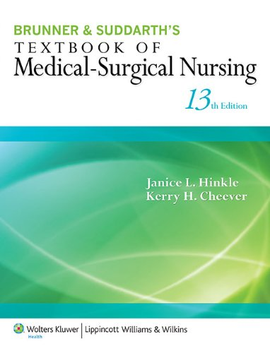 Brunner & Suddarth's Textbook of Medical-Surgical Nursing (Textbook of Medical-Surgical Nursing- 13th ed)