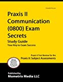 Praxis II Communication (0800) Exam Secrets Study Guide: Praxis II Test Review for the Praxis II: Subject Assessments