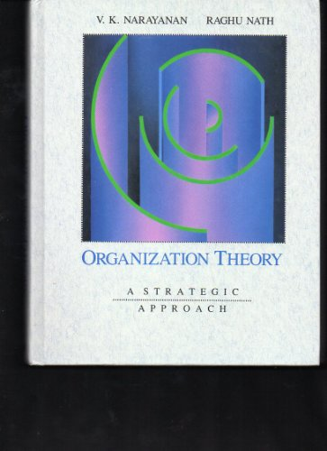 Organization Theory: A Strategic Approach