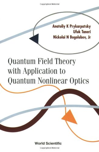 Quantum Field Theory With Application to Quantum Nonlinear Optics (Nn Models compare prices)