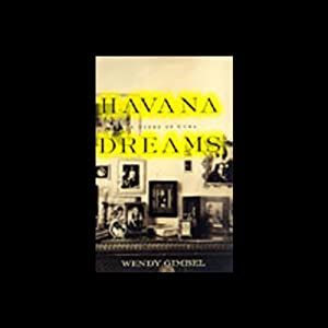 Havana Dreams: A Story of Cuba | [Wendy Gimbel]