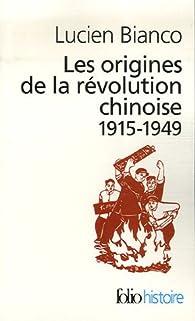 Les origines de la r�volution chinoise par Lucien Bianco