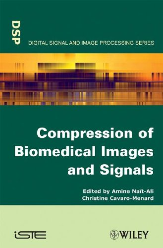 Compression of Biomedical Images and Signals Digital Signal and Image Processes Series (ISTE)