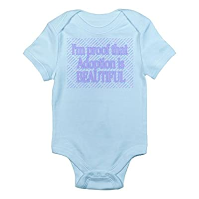 CafePress I'M PROOF THAT ADOPTION IS BEAUTIFUL Infant Creepe Infant Bodysuit