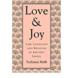 img - for [ Love and Joy: Law, Language, and Religion in Ancient Israel (Revised) Muffs, Yochanan ( Author ) ] { Paperback } 1995 book / textbook / text book