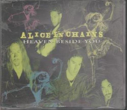 Alice In Chains - Heaven Beside You by Alice In Chains