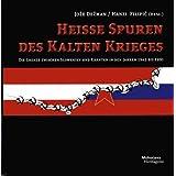 """Heisse Spuren des Kalten Krieges: Die Grenze zwischen Slowenien und K�rnten in den Jahren 1945 bis 1991von """"Hanzi Filipic"""""""