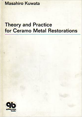 Theory and Practice for Ceramo-Metal Restorations. Tr & Adaptation of Japanese Ed Pub in Tokyo in 1977
