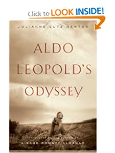 Aldo Leopold's Odyssey - Rediscovering the Author of A Sand County Almanac - Julianne Lutz Newton