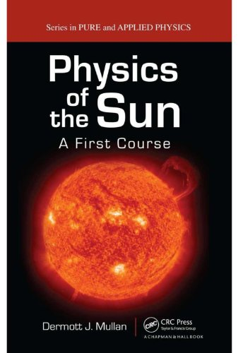 Physics of the Sun (Pure and Applied Physics)