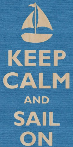 Keep Calm And Sail On Boat - Birch Plywood Wood Print Poster Wall Art front-875087