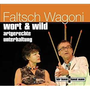 wort & wild CD: Artgerechte Unterhaltung [Audiobook] [Audio CD] Faltsch Wagoni
