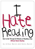 I Hate Reading: How to Get Through 20 Minutes of Reading a Day Without Really Reading