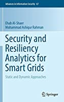 Security and Resiliency Analytics for Smart Grids: Static and Dynamic Approaches