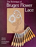img - for The Technique of Bruges Flower Lace by J.E.H.Rombach-De Kievid (1995-03-05) book / textbook / text book