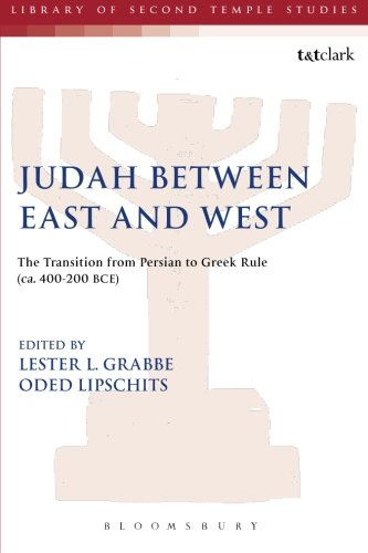 Judah Between East and West: The Transition from Persian to Greek Rule (ca. 400-200 BCE) (Library of Second Temple Studi