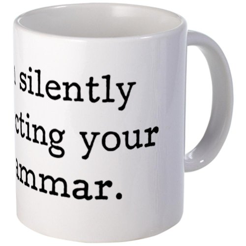 Cafepress Im Silently Correcting Your Grammar. Mug - Standard Multi-Color