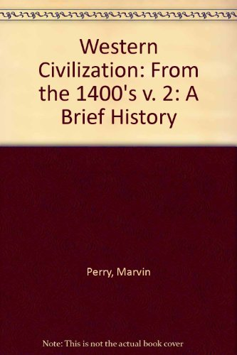 Western Civilization: From the 1400's v. 2: A Brief History