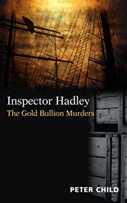 Inspector Hadley: The Gold Bullion Murders de Peter Child
