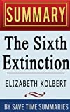 The Sixth Extinction: An Unnatural History by Elizabeth Kolbert -- Summary, Review & Analysis (Paperback) - Common