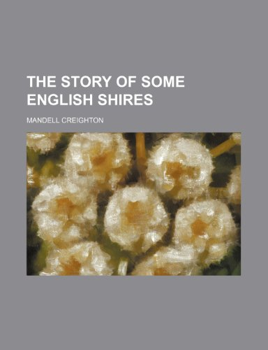 The Story of Some English Shires