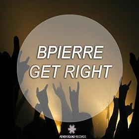 Bpierre - Get Right
