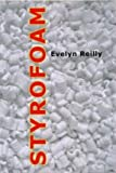 img - for [(Styrofoam)] [Author: Evelyn Reilly] published on (March, 2009) book / textbook / text book