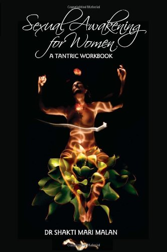 Sexual Awakening for Women: A Tantric Workbook