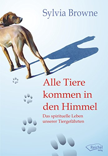 Bewertung für Alle Tiere kommen in den Himmel: Das spirituelle Leben unserer Tiergefährten