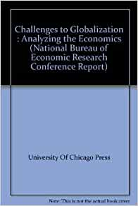 challenges to globalization analyzing the economics national bureau of economic research