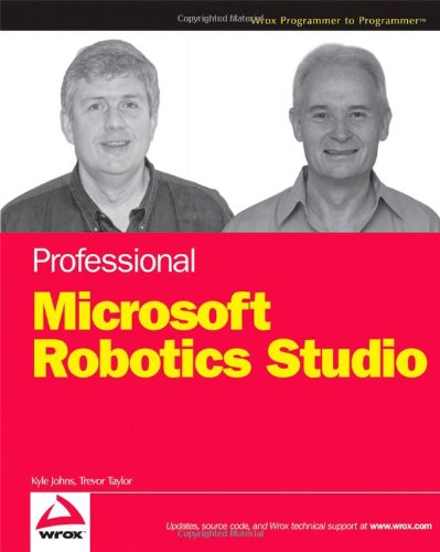 Professional Microsoft Robotics Developer Studio (Wrox Programmer to Programmer) - Wrox - 0470141077 - ISBN:0470141077