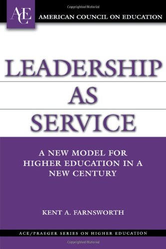 Leadership as Service: A New Model for Higher Education...