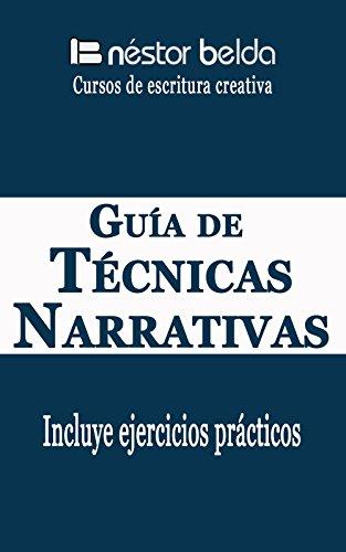 Escritura creativa: Guía de técnicas narrativas: Escritura Creativa