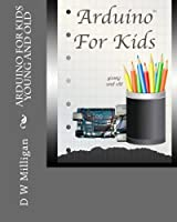 Arduino For Kids Young And Old Front Cover