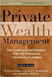 img - for G. V. Hallman's,J. Rosenbloom's Private Wealth Management 8th(eighth) edition(Private Wealth Management: The Complete Reference for the Personal Financial Planner [Hardcover])(2009) book / textbook / text book