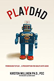 Book Cover: Playdhd: Permission to Play.....a Prescription for Adults With ADHD.