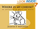 Where is my cheese?: An adventure of...
