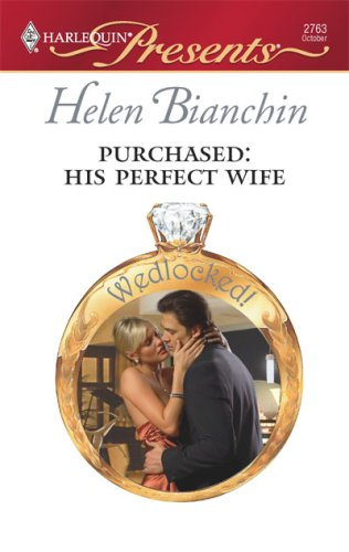 Purchased: His Perfect Wife (Harlequin Presents), HELEN BIANCHIN