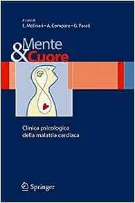 Mente e cuore - Clinica psicologica della malattia cardiaca (Italian