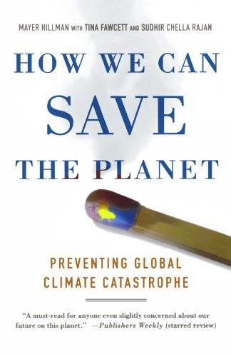 How We Can Save the Planet: Preventing Global Climate Catastrophe