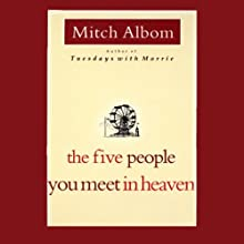 The Five People You Meet in Heaven (       UNABRIDGED) by Mitch Albom Narrated by Mitch Albom