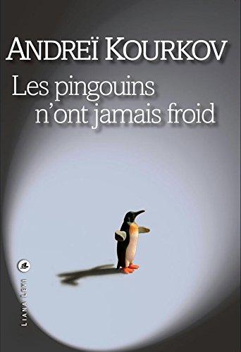 Andrei KOURKOV - Les pingouins n'ont jamais froid