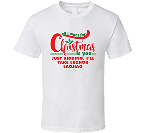 all-i-want-for-christmas-is-you-jk-luzhou-laojiao-funny-holiday-gift-t-shirt-m-white