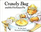 Weekly Reader Children's Book Club presents Crawly Bug and the firehouse pie