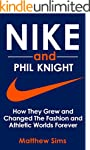 Nike and Phil Knight: How They Grew a...
