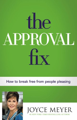 The Approval Fix: How to Break Free from People Pleasing (Free Joyce Meyer Kindle Books compare prices)