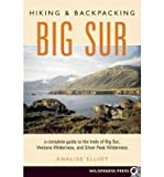 HIKING & BACKPACKING BIG SUR: A COMPLETE GUIDE TO THE TRAILS OF BIG SUR, VENTANA WILDERNESS, AND SILVER PEAK WILDERNESS (HIKING AND BACKPACKING) BY Elliot, Analise[Author]Paperback