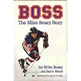 img - for Boss: The Mike Bossy Story book / textbook / text book