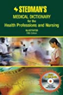 Stedman's Medical Dictionary for the Health Professions and Nursing, Illustrated  by Stedman's